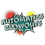 Automatics Blowouts